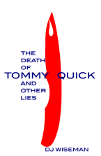 The Death Of Tommy Quick And Other Lies